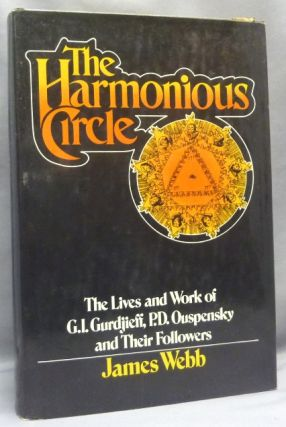 The Harmonious Circle. The Lives and Work of G. I. Gurdjieff, P. D. Ouspensky and their...