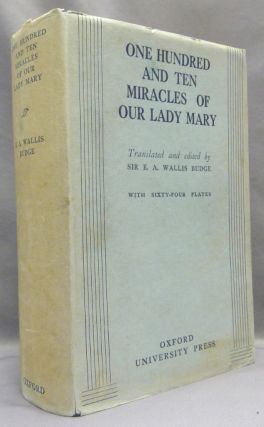 One Hundred and Ten Miracles of Our Lady Mary, Translated From Ethiopic Manuscripts for the Most...