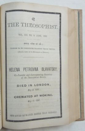 The Theosophist; A Magazine of Oriental Philosophy, Art, Literature and Occultism, Volume XII, Nos. 1 - 12: October, 1890 - September 1891.