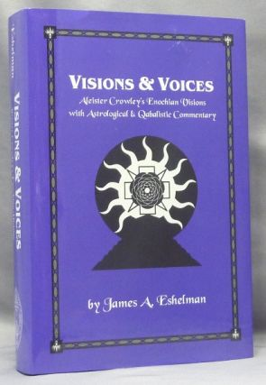 Visions & Voices. Aleister Crowley's Enochian Visions with Astrological and Qabalistic...