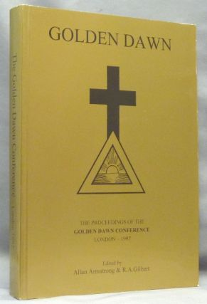 Golden Dawn: The Proceedings of the Golden Dawn Conference London - 1997. Allan ARMSTRONG, R. A....