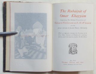 The Rubaiyat of Omar Khayyam, Comprising the Metrical Translations By Edward Fitzgerald & E.H. Whinfield, and the Prose Version of Justin Huntly McCarthy.