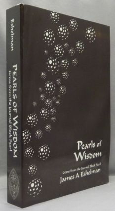 Pearls of Wisdom. Gems from the Journal Black Pearl. James A. - SIGNED ESHELMAN, Aleister...