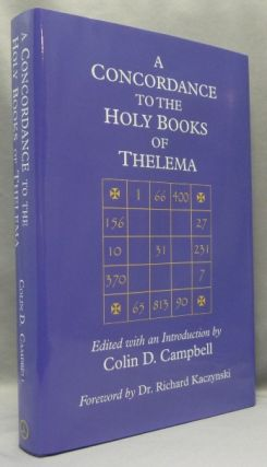 A Concordance to the Holy Books of Thelema. Colin D. CAMPBELL, Richard Kaczynski -, BOTH,...