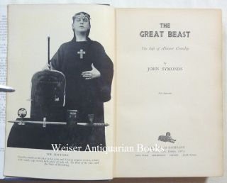 The Great Beast. The Life of Aleister Crowley.