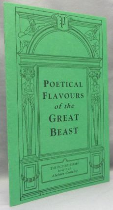 Poetical Flavours of the Great Beast . The Poetry Series, Issue No.1: Aleister Crowley. Aleister...