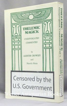 Thelemic Magick Unexpurgated. Commented. Part 1 Being The Oriflamme Volume VI, Number 5.