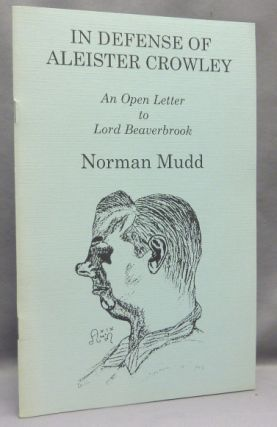 In Defense of Aleister Crowley. An Open Letter to Lord Beaverbrook. Norman MUDD, Aleister Crowley...