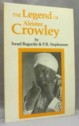 The Legend of Aleister Crowley. P. R. STEPHENSEN, Israel Regardie