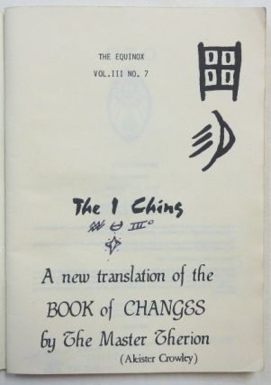 The I Ching: A New Translation of the Book of Changes by the Master Therion. The Equinox Vol. III, No. 7.