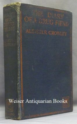 The Diary of a Drug Fiend. Aleister CROWLEY