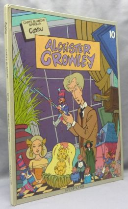 Alceister Crowley [ Carte blanche Spirou à Cossu 10 ]. John Symonds, Anthony Naylor...