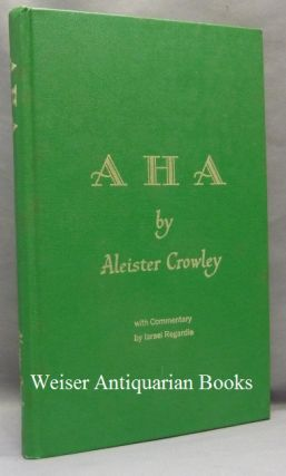 AHA! Aleister. With CROWLEY, Israel Regardie - INSCRIBED AND