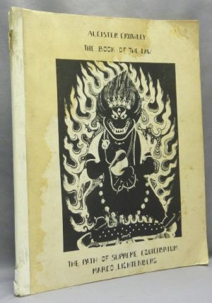 The Book of the Law [ The Path of Supreme Equilibrium ]. Aleister CROWLEY, Edited and,...