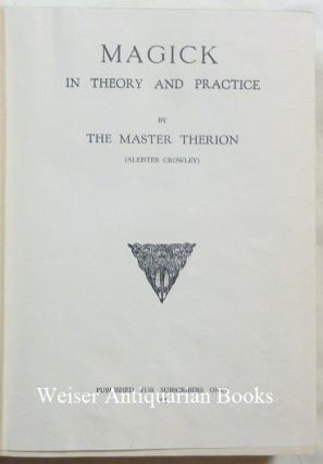 Magick In Theory and Practice [ Also known as Book 4. Part III ]; Subscriber's Edition