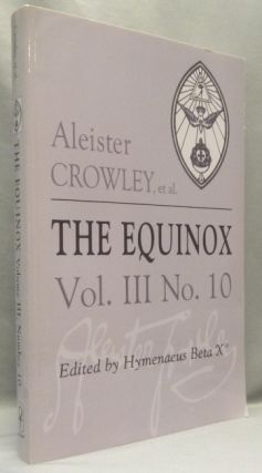 The Equinox: Volume III Number 10. The Review of Scientific Illuminism. The Official Organ of the...