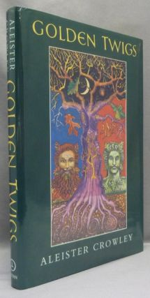 Golden Twigs. Aleister CROWLEY, Edited, Martin P. Starr -, From the David Tibet collection