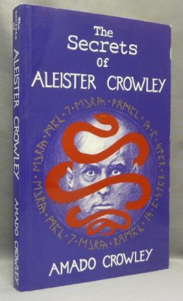 The Secrets of Aleister Crowley. Amado aka Andrew Standish CROWLEY, Aleister Crowley: related...