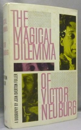 The Magical Dilemma of Victor Neuburg. Jean Overton FULLER, Aleister Crowley related work, From...
