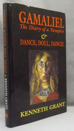 Gamaliel, The Diary of a Vampire & Dance, Doll, Dance! Kenneth GRANT, Aleister Crowley - related...