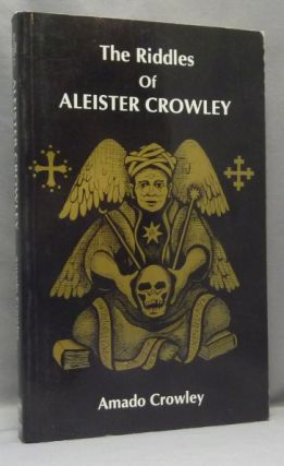 The Riddles of Aleister Crowley. Amado - AKA Andrew Standish CROWLEY, Aleister Crowley - related...