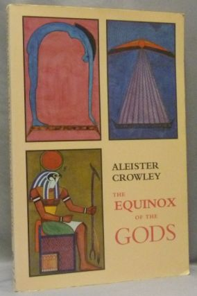 The Equinox of the Gods. Aleister CROWLEY, With Note to the Facsimile, Hymenaeus Beta, From the...