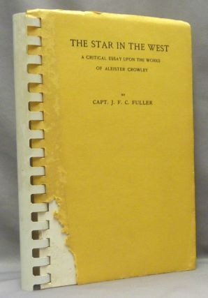 The Star in the West. A Critical Essay upon the Works of Aleister Crowley. Capt. J. F. C. FULLER,...