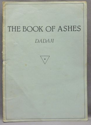 The Book of Ashes. DADAJI -, Shri Dadaji Gurudev Mahendranath, Aleister Crowley: related works....
