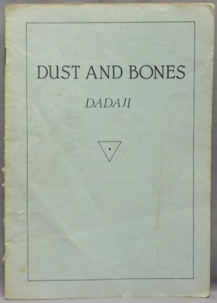 Dust and Bones. DADAJI -, Shri Dadaji Gurudev Mahendranath, Aleister Crowley: related works. From...