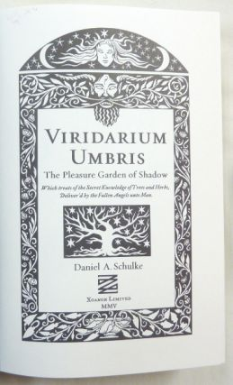 Viridarium Umbris. The Pleasure Garden of Shadows, which Treats of the Secret Knowledge of Trees and Herbs Deliver'd by the Fallen Angels unto Man.