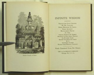 Infinite Wisdom; Translated into Chinese by Dr. Cao-Tsou, Prime Minister of China From Ancient Manuscripts Found in the Grand Temple of Thibet Believed To Have Been Written Six Hundred Years Before The Birth of Christ by a Venerable Author Whose Name Remains Unknown. Freely translated from the Chinese.