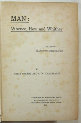 Man: Whence, How and Whither - A Record of Clairvoyant Investigation.