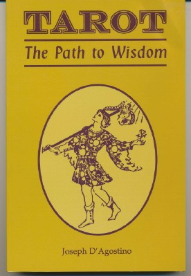 Tarot the Path to Wisdom. Joseph D' AGOSTINO