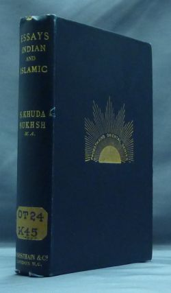 Essays, Indian and Islamic ( Probsthain's Oriental Series Vol. V );. S. Khuda BUKHSH