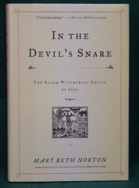 In the Devil's Snare. The Salem Witchcraft Crisis of 1692. Mary Beth NORTON